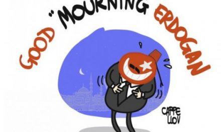 """Good """"Mourning"""" Erdogan"""
