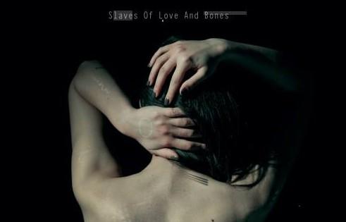Slaves of Love and Bones: nuove prospettive musicali