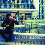 """Luciano Nardozza e il suo """"Di passaggio"""": un bell'arcobaleno di generi"""