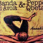 """""""Annakiti"""", la magica contaminazione di Peppe Qbeta e la banda di Avola"""
