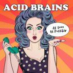 Il rabbioso urlo rock e punk degli Acid Brains