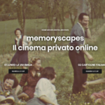 Memoryscapes, la prima piattaforma italiana dedicata al cinema privato