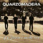 La storia recente si fa a tempo di rock: il ritorno dei Quarzomadera
