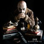 """""""Ragion per cui"""", l'essenza indie-folk di Die"""