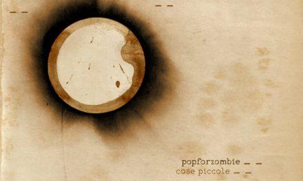 Qualità indie-pop e cantautorato, nell'ultimo album dei Pop for Zombie